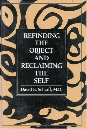 9780876684580: Refinding the Object and Reclaiming the Self (The Library of Object Relations)