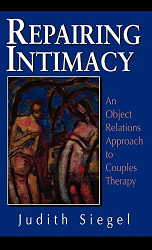 9780876684597: Repairing Intimacy: An Object Relations Approach to Couples Therapy (The Library of Object Relations)