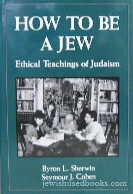 9780876684788: How to be a Jew: Ethical Teachings of Judaism