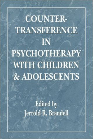 9780876684818: Countertransference in Psychotherapy with Children and Adolescents