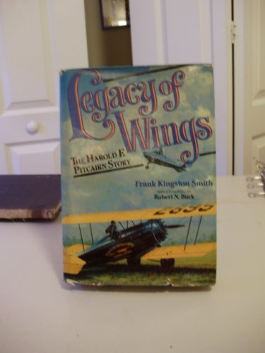 9780876684856: Legacy of Wings: The Story of Harold F. Pitcairn
