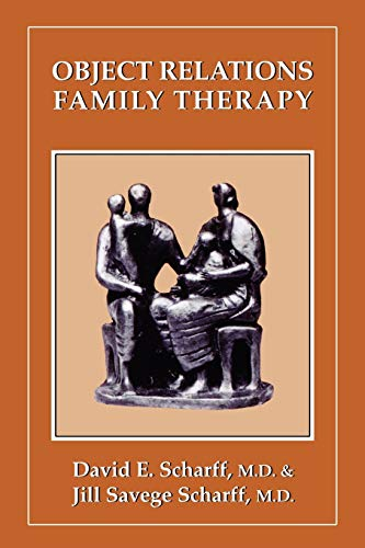 Object Relations Family Therapy (The Library of: David E. Scharff