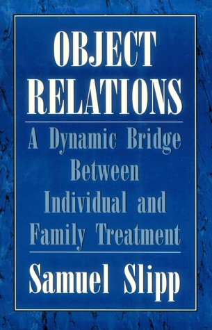 9780876685273: Object Relations: A Dynamic Bridge Between Individual and Family Treatment