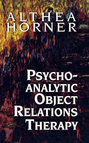 Psychoanalytic Object Relations Therapy: Horner, Althea J.