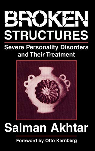 9780876685389: Broken Structures: Severe Personality Disorders and Their Treatment