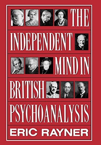 9780876685600: The Independent Mind In British Psychoanalysis