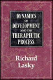 Dynamics of Development and the Therapeutic Process: Laskey, Richard