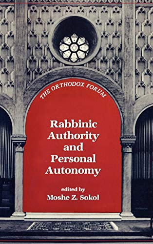 Rabbinic Authority and Personal Autonomy (The Orthodox Forum Series)