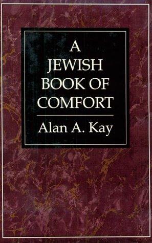 Jewish Book of Comfort: Kay, Alan A.