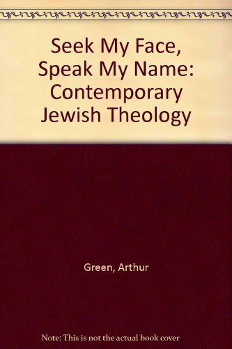 9780876685921: Seek My Face, Speak My Name: A Contemporary Jewish Theology