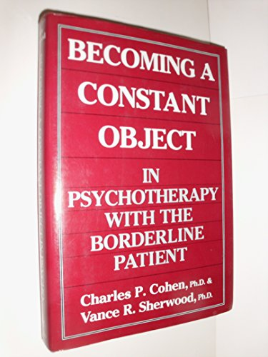 9780876686133: Becoming a Constant Object in Psychotherapy With the Borderline Patient