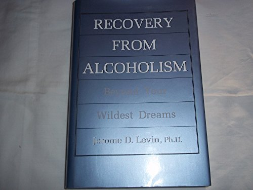 9780876686256: Recovery from Alcoholism: Beyond Your Wildest Dreams