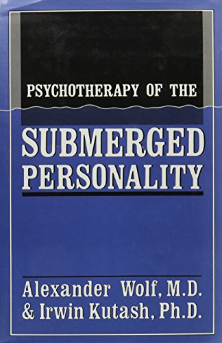 9780876686447: Psychotherapy of the Submerged Personality