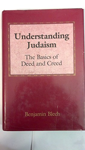 9780876686508: Understanding Judaism: The basics of deed and creed