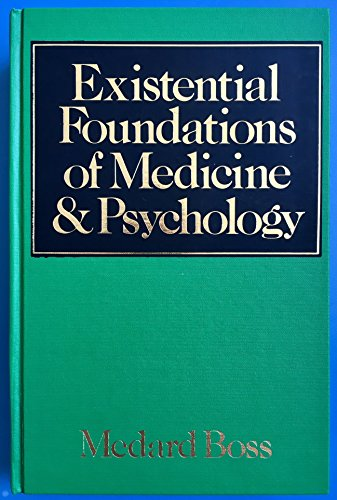 9780876686676: Existential Foundations of Medicine and Psychology