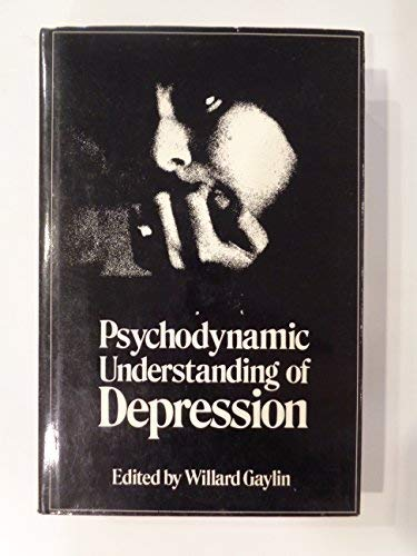 9780876686737: Psychodynamic Understanding of Depression: The Meaning of Despair
