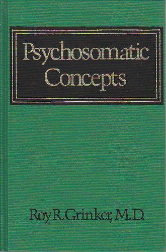 Psychosomatic Concepts: Grinker, Roy R.