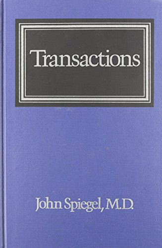 Transactions: The Interplay Between Individual, Family, and: John Spiegel