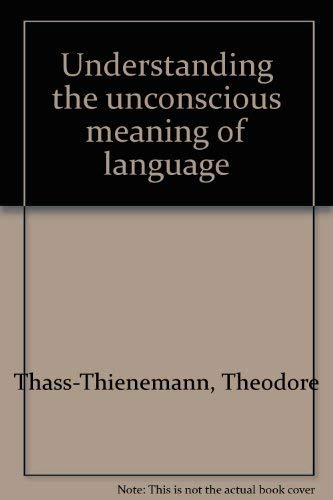 9780876687130: Understanding the unconscious meaning of language