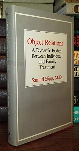 9780876687475: Object Relations: A Dynamic Bridge Between Individual and Family Treatment