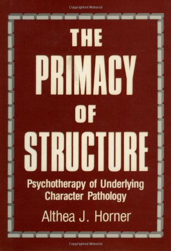 9780876687482: The Primacy of Structure: Psychotherapy of Underlying Character Pathology