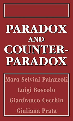 9780876687642: Paradox and Counterparadox: A New Model in the Therapy of the Family in Schizophrenic Transaction