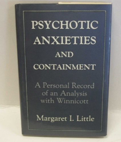 9780876687857: Psychotic Anxieties and Containment: A Personal Record of an Analysis with Winnicott