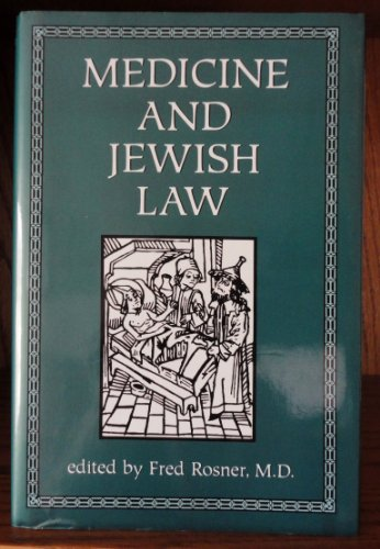 Medicine and Jewish Law: Rosner, Fred (ed.)