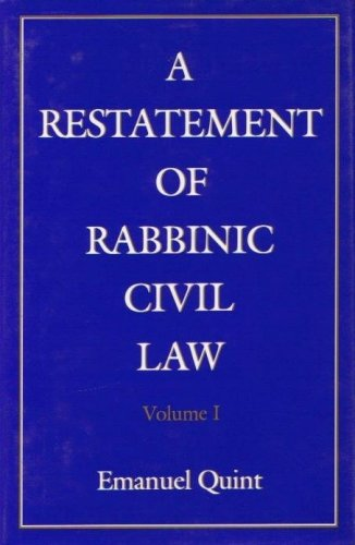 A Restatement of Rabbinic Civil Law, Volume one: Laws of Judges and Laws of Evidence: Quint, ...