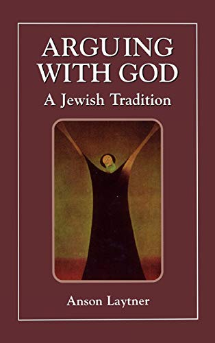 9780876688175: Arguing with God: A Jewish Tradition
