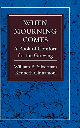 When Mourning Comes: Silverman, William; Cinnamon,