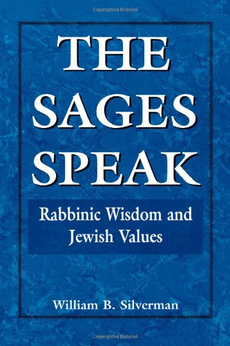 The Sages Speak, Rabbinic Wisdom and Jewish Values
