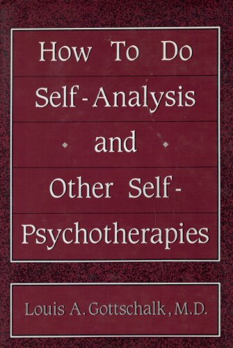How to Do Self-Analysis and Other Self-Psychotherapies: Louis A. Gottschalk
