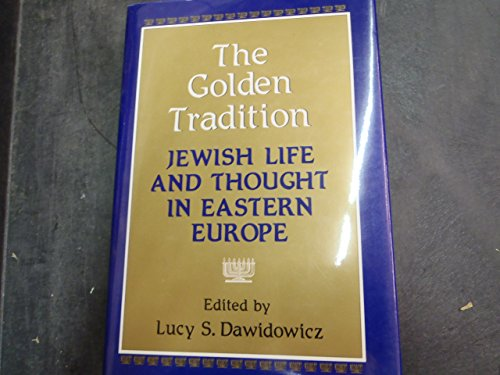9780876688526: Golden Tradition: Jewish Life and Thought in Eastern Europe