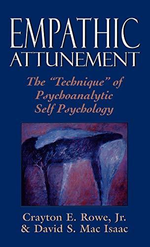 Empathic Attunement: The Technique of Psychoanalytic Self Psychology: Crayton E. Rowe, David S. Mac...