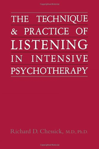 The Technique and Practice of Listening in Intensive Psychotherapy