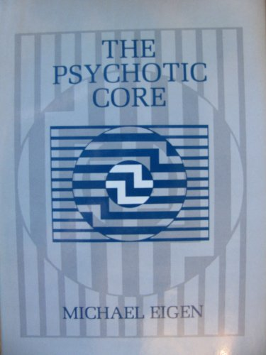 9780876688953: The Psychotic Core