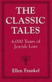 9780876689042: The Classic Tales: 4,000 Years of Jewish Lore