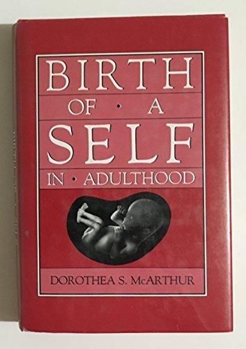 9780876689097: Birth of a Self in Adulthood