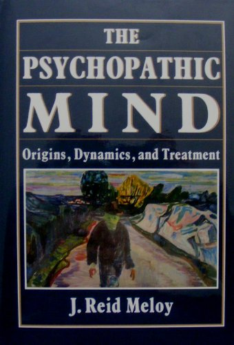 9780876689226: The Psychopathic Process: Origins, Dynamics and Treatment