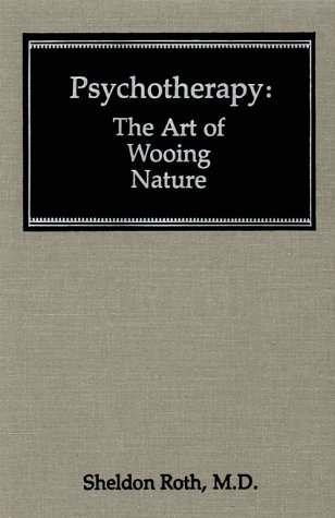9780876689455: Psychotherapy: The Art of Wooing Nature