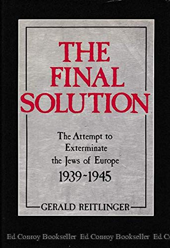 9780876689516: The Final Solution: The Attempt to Exterminate the Jews of Europe, 1939-1945