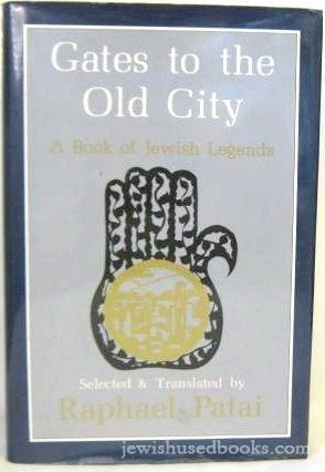 Gates to the Old City: A Book of Jewish Legends