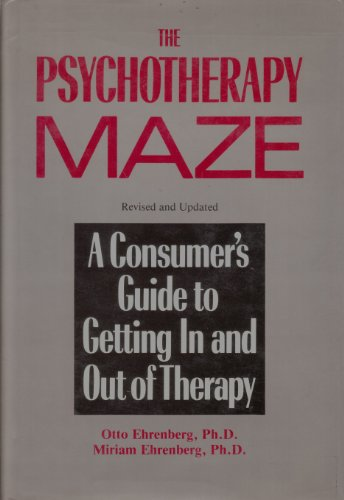 9780876689592: The Psychotherapy Maze: A Consumer's Guide to Getting In and Out of Therapy
