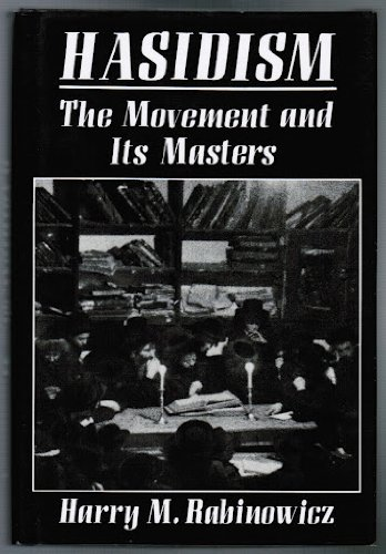 9780876689981: Hasidism: The Movement and Its Masters