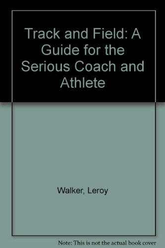 9780876700709: Track and Field: A Guide for the Serious Coach and Athlete