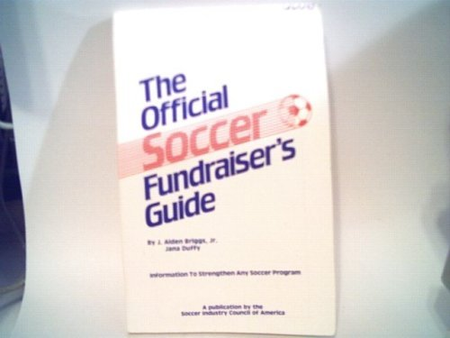 9780876701003: THE OFFICIAL SOCCER FUNDRAISER'S GUIDE