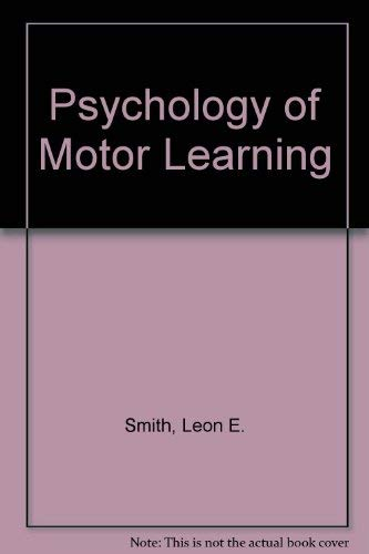 Psychology of Motor Learning: Leon E. Smith