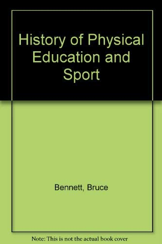 History of Physical Education and Sport: Bennett, Bruce