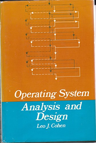 Operating system analysis and design: LEO J COHEN